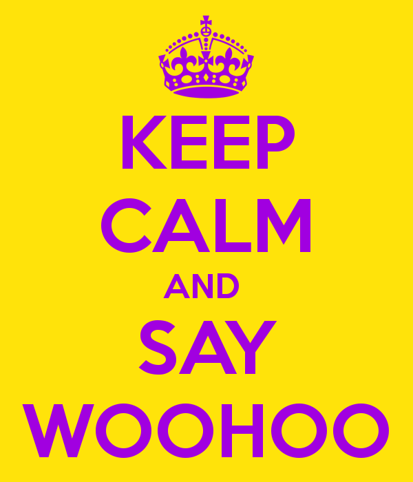 keep-calm-and-say-woohoo